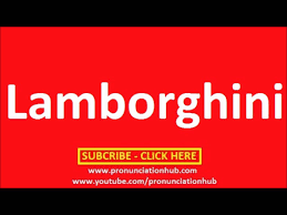 how to pronounce lamborghini gallardo how to pronounce lamborghini