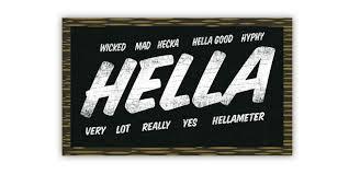 hella facts about the word hella u2014 the bold italic u2014 san francisco