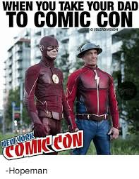 Comic Con Meme - when you take your dad to comic con igiblerdvision hopeman dad