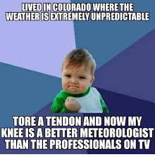 Colorado Weather Meme - livedin colorado where the weather is extremely unpredictable torea