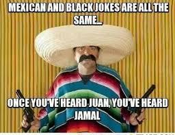 Mexican Meme Jokes - coolest mexican meme jokes 25 best ideas about juan meme on