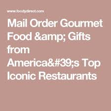 mail order gifts 54 best mail order foods images on food gifts mail
