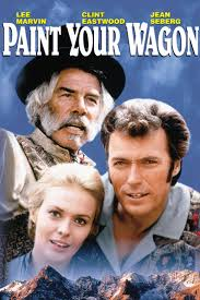 Best Classic Movies 49 Best Paint Your Wagon Images On Pinterest Musicals Clint