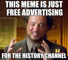 Advertising Meme - ancient aliens meme imgflip