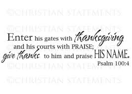 enter his gates with thanksgiving vinyl wall statement psalm 100 4