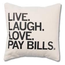 live laugh love raygun canvas pillow live laugh love pay bills