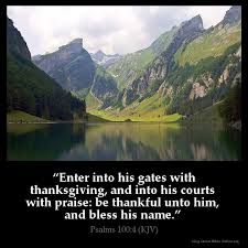 psalms 100 4 kjv enter into his gates with thanksgiving and