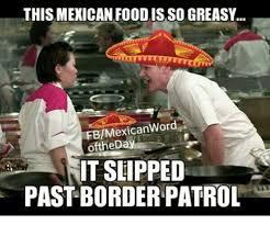 Mexican Food Memes - 25 best memes about mexican mexican memes