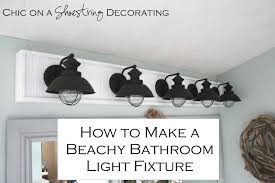 Chic On A Shoestring Decorating How To Build A Bathroom Light Fixture Bathroom Light Fixtures