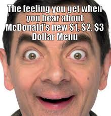 Meme Mcdonalds - the feeling you get when you hear about mcdonalds new 1 2 3 dollar