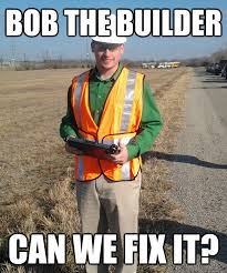 Builder Memes - bob the builder can we fix it misc quickmeme