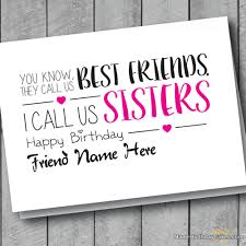 What To Write In A Birthday Card For Your Boyfriend Card For Friend Sisters With Name