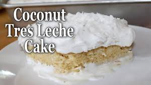 coconut tres leches cake youtube