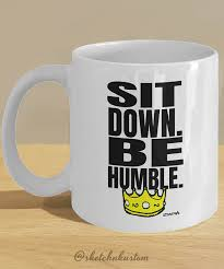 kendrick lamar humble rap lyric quote on a mug with crown sit