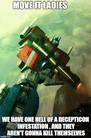 Transformers Meme - image tagged in optimus prime transformers g1 imgflip