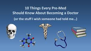 10 things every pre med should know about becoming a doctor youtube