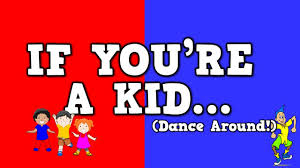 if you u0027re a kid dance around song for kids about following