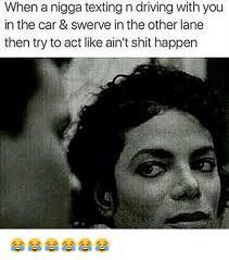 Swerve Memes - 25 best memes about text n drive text n drive memes
