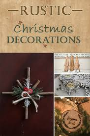 rustic christmas decorations diy rustic christmas decorations