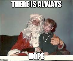 Hope Meme - image tagged in i hope santa doesn t know imgflip