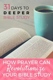 thanksgiving prayers in the bible how prayer will revolutionize your personal bible study one
