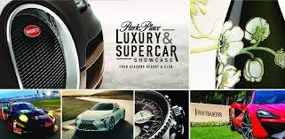 lexus park place dallas park place luxury u0026 supercar showcase four seasons resort and