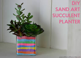 succulent planter diy sand art succulent planter a little craft in your day