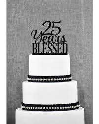 25 cake topper savings on 25 years blessed cake topper 25th birthday cake