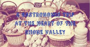 rhone cuisine a gastronomic trip at the of the rhone valley winerist