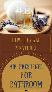 how to make a natural air freshener for bathroom cleaningideas org