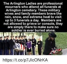 Military Wives Meme - the arlington ladies are professional mourners who attend all