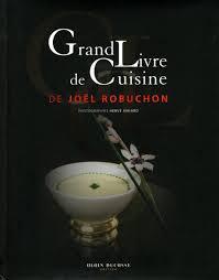 grand livre de cuisine alain ducasse grand livre de cuisine par joël robuchon herve amiard alain