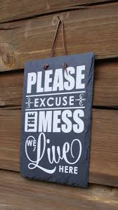 creative housewarming gifts excuse the mess sign messy house happy kids housewarming gift