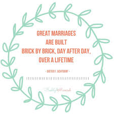 marriage advice quotes great marriages are built forget marriage advice and quotes