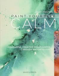 amazon com jean haines u0027 paint yourself calm colourful creative
