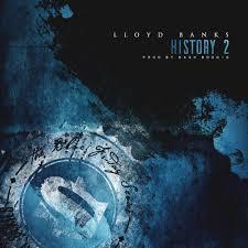 lloyd banks u2013 history 2 lyrics genius lyrics
