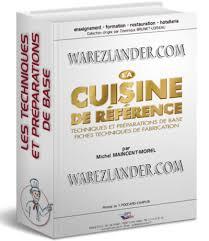 la cuisine de reference la cuisine de référence techniques et préparations de base fiches