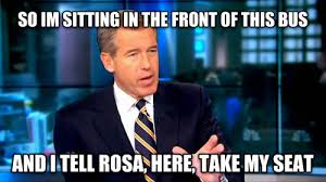 Rosa Parks Meme - taking fire a touching collection of brian williams memes eat