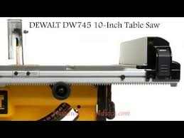 dewalt table saw review dewalt dw745 tablesaw review youtube