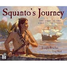 squanto s journey the story of the thanksgiving by joseph