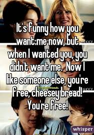 I Know You Want Me Meme - funny how you want me now but when i wanted you you didn t want me