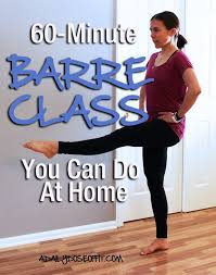 barre class at home 60 minute barre class you can do at home a daily dose of fit