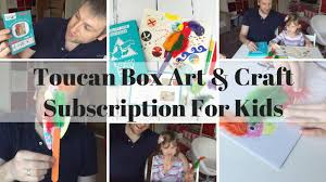 toucan box art u0026 craft subscription for kids youtube