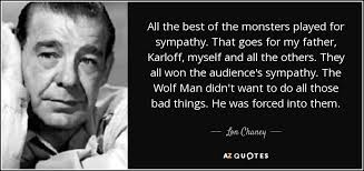 quotes by lon chaney jr a z quotes