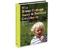 River Cottage Veg Every Day by The River Cottage Baby U0026 Toddler Cookbook Abel U0026 Cole