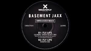 basement jaxx fly life cajmere
