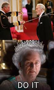 Queen Of England Meme - when you thought you was gettin knighted but tha queen be like