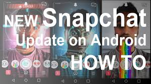 snapchat for android how to use the new snapchat update in android september 2015