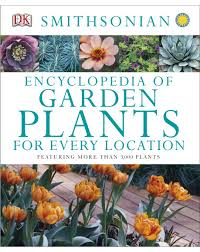 flower encyclopedia encyclopedia of garden plants for every location hardback dk