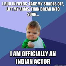 Indian Song Meme - i run in fields take my shades off lift my arms than break into